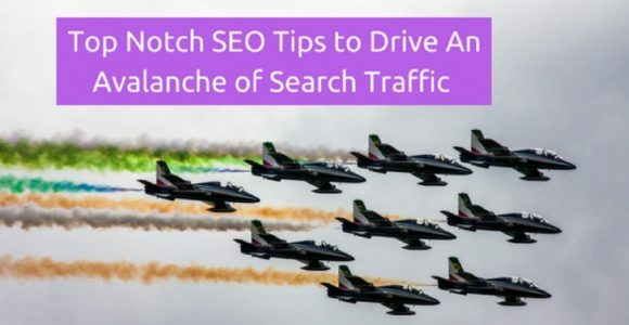 5 Evergreen SEO Tips to Drive An Avalanche of Search Engine Traffic to Your Websites