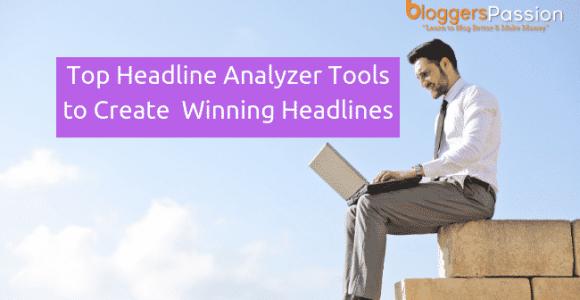 Top 11 Headline Analyzer Tools to Create Award Winning Headlines In 2018