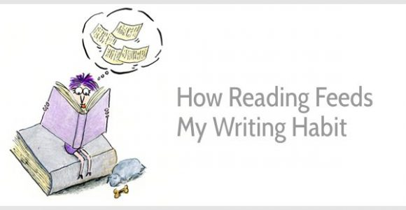 How Reading Feeds My Writing Habit