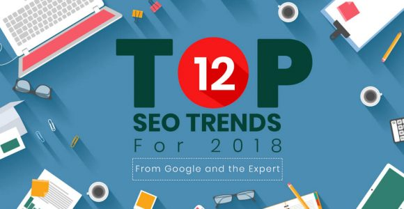 Top 12 SEO trends for 2018 from Google and the Expert