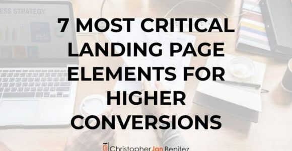 7 Most Critical Landing Page Elements for Higher Conversions