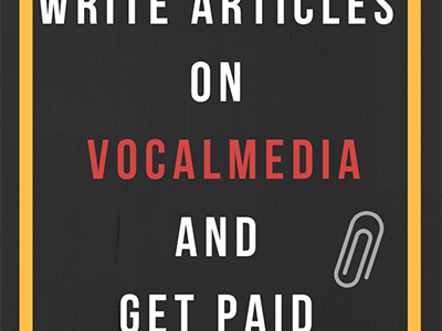 Vocal Media lets you earn money by writing articles and stories
