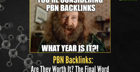 PBN Backlinks: Are They Worth It? The Final Word
