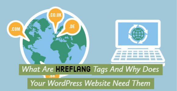 What Are Hreflang Tags And Why Does Your WordPress Website Need Them