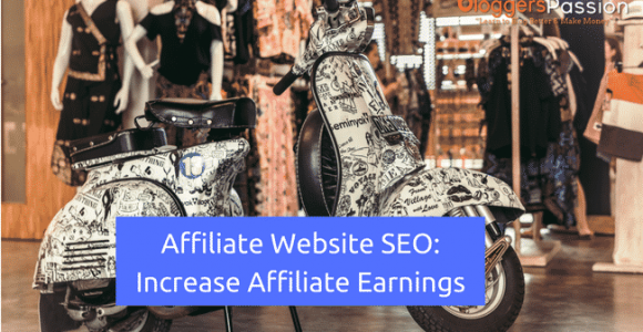 Affiliate Website SEO: What Expert Bloggers Won't Tell You About It?