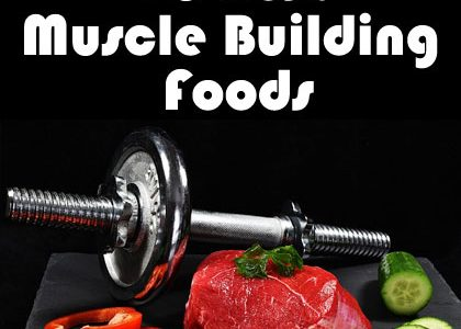 10 Best Foods That Help Build Muscles Naturally