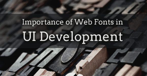 Importance of Web Fonts in UI Development
