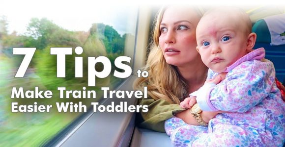 7 Tips to Make Train Travel Easier with Toddlers