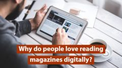 Why do people love reading magazines digitally?
