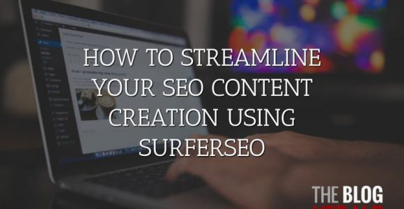 How to Streamline Your SEO Content Creation Using SurferSEO