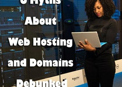 6 Myths About Web Hosting and Domains Debunked
