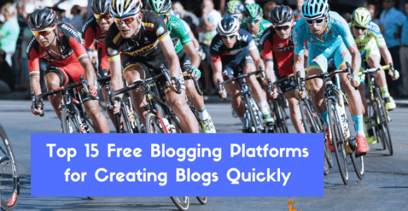 List of 15 Free Blog Sites for [Creating Free Personal Blogs] Quickly