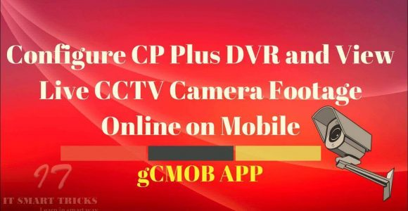 Configure CP Plus DVR And View Live CCTV Camera Footage On Mobile