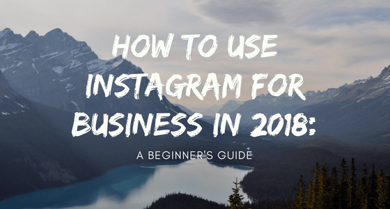 How to use Instagram for business in 2018: A Beginners Guide | Beyond Execute