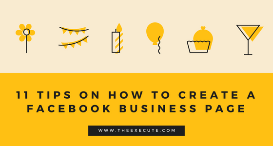 11 Tips on How to Create a Facebook Business Page | The Execute