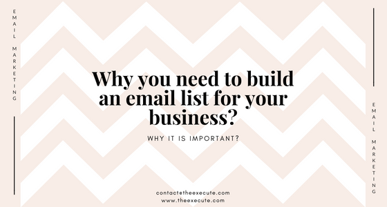 Why build an email list? Why it is important for your business? | Beyond Execute
