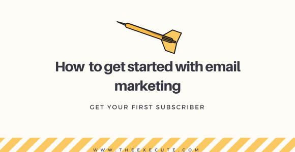 How to get started with Email Marketing? | Beyond Execute