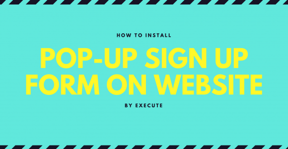 How to Install Pop-Up Sign Up Form on Your Website? | Beyond Execute