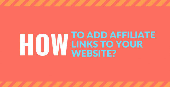 How to Add Affiliate Links to Your Website? | The Execute