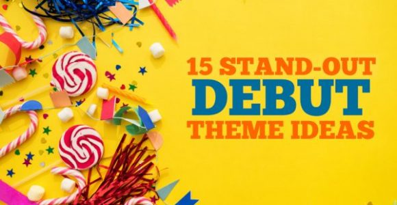 15 Stand-out Debut Theme Ideas