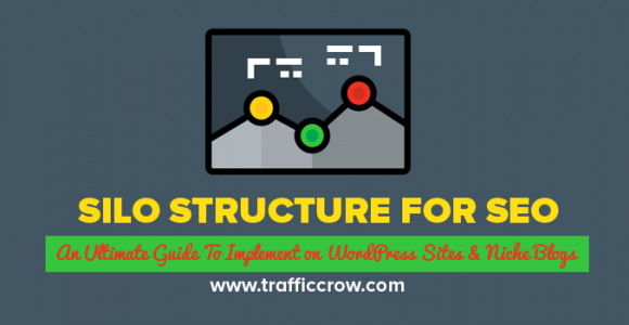 Silo Structure For SEO: An Ultimate Guide To Implement on WordPress Sites & Niche Blogs – Traffic Crow
