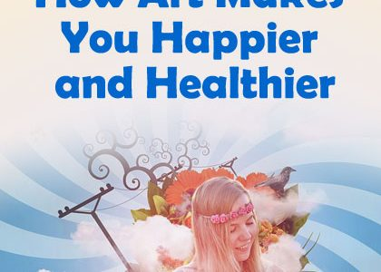 How Art Makes You Happier and Healthier