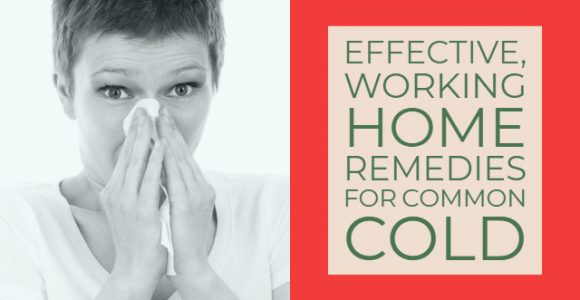 Effective, Working Home Remedies for Common Cold