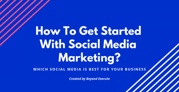 How To Start Social Media Marketing? | Beyond Execute