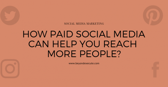 How Paid Social Media Can Help You Reach More People?