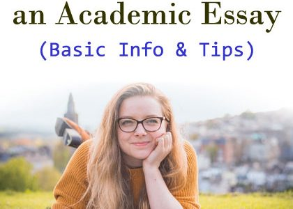 How to Write an Academic Essay (Basic Info & Tips)