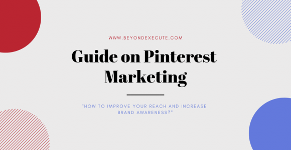 Guide on Pinterest Marketing: How to improve your reach?
