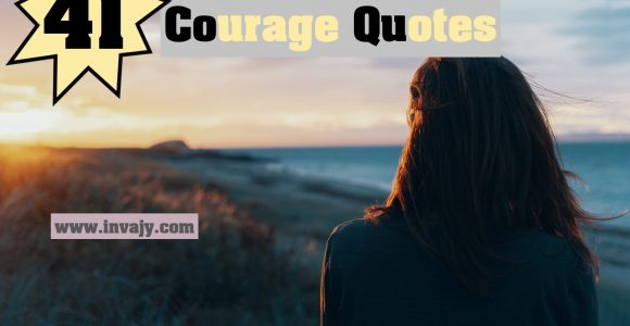 41 Courage Quotes to Enhance your Inner Strength | Invajy