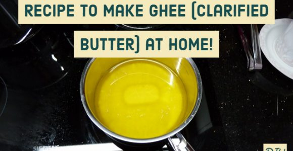 Recipe to make Ghee (Clarified Butter) at home! (DIY)