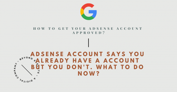 2 Things Why Your Adsense Account Is Not Accepted & How To Solve it.