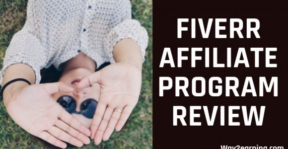 Fiverr Affiliate Program Review : Refer Buyers And Earn Money