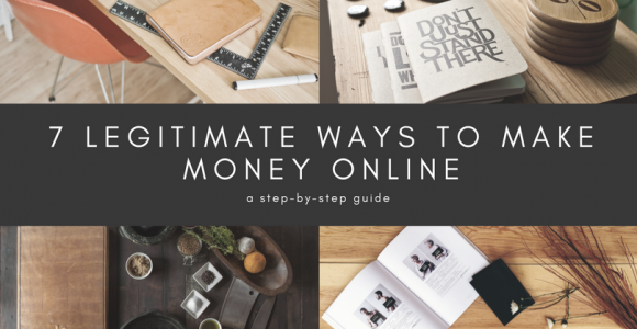 7 Legitimate Ways To Make Money Online : Step By Step Guide