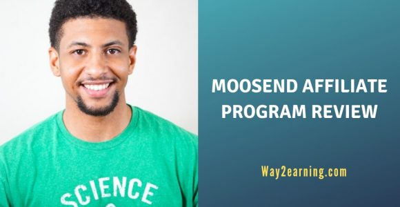 Moosend Affiliate Program Review : Refer Customers And Earn