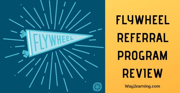 Flywheel Referral Program Review : Refer Customers And Earn