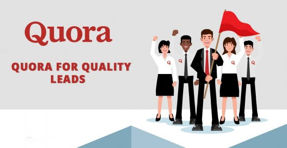 Quora for Quality Leads – Quora Marketing to Generate Leads & Engagement