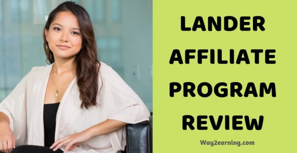 Lander Affiliate Program Review : Refer And Earn
