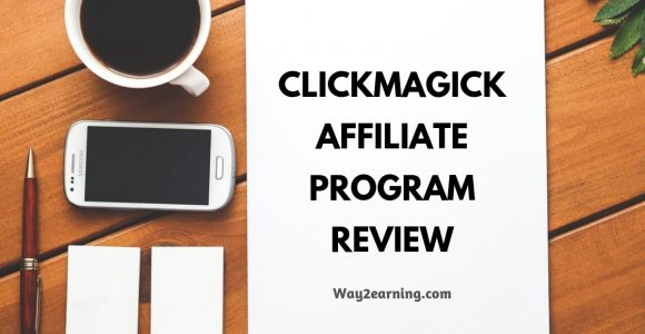 ClickMagick Affiliate Program Review : Promote And Earn