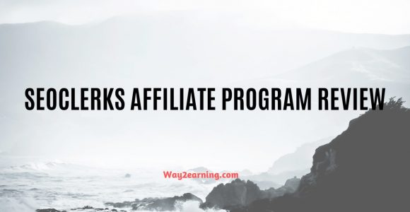 SEOClerks Affiliate Program Review : Refer And Earn
