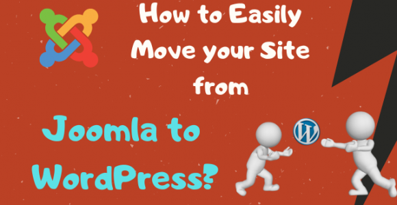 How to Easily Move your Site from Joomla to WordPress?