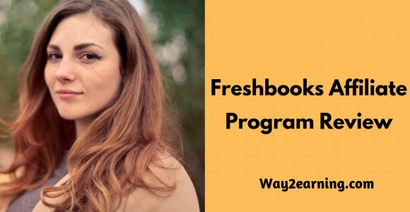 Freshbooks Affiliate Program Review : Recommend And Earn