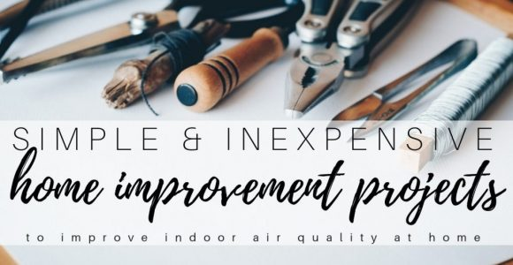 8 Simple Home Improvement Projects that will Improve Indoor Air Quality »