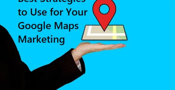 How to Market Google Maps? A Brief Guide