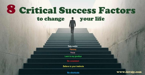 8 Critical success factors to change your life | Invajy