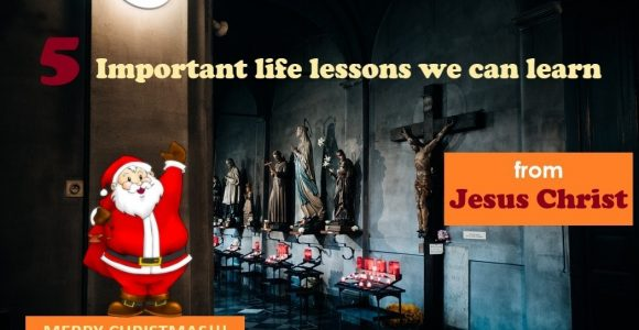 5 Important life lessons we can learn from Jesus Christ : MERRY CHRISTMAS!!! | Invajy