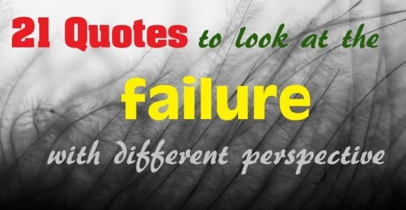 21 Quotes to look at the failure with different perspective | Invajy