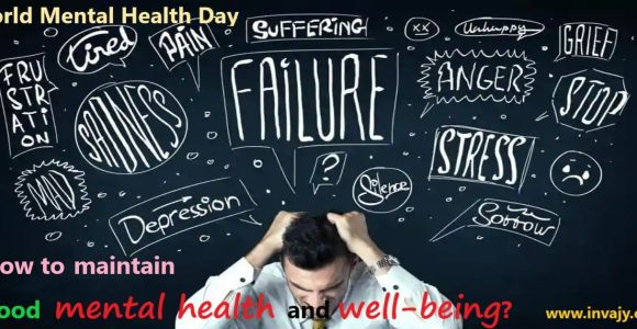World Mental Health Day: How to maintain good mental health and well-being? | Invajy